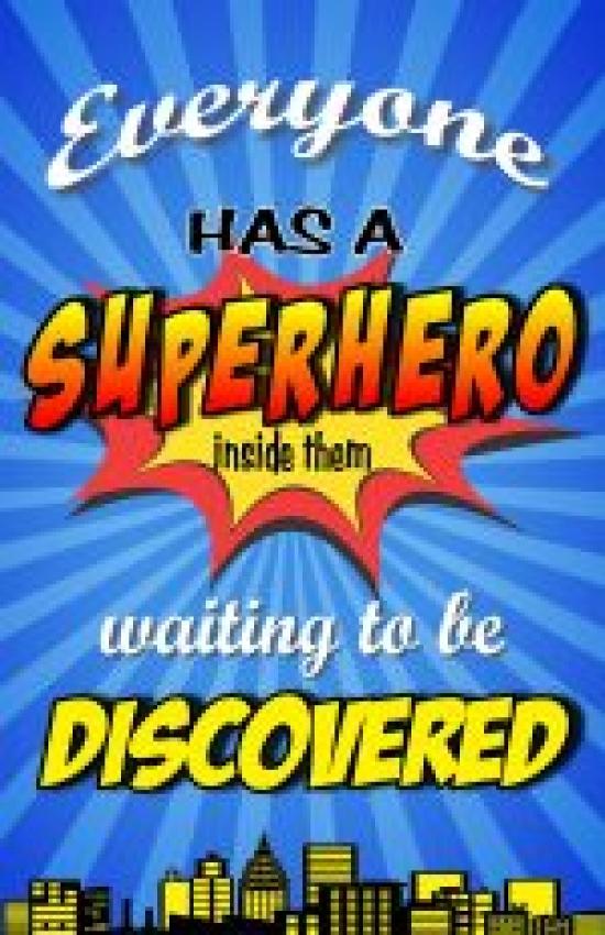 Everyone has a superhero inside