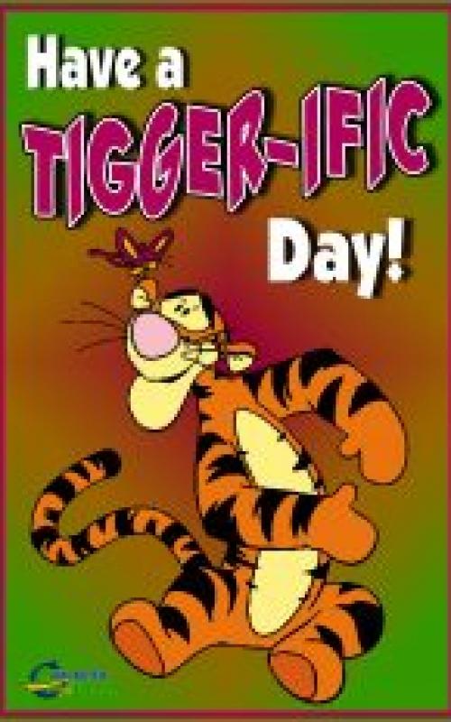 Have a TIGGER-IFIC Day