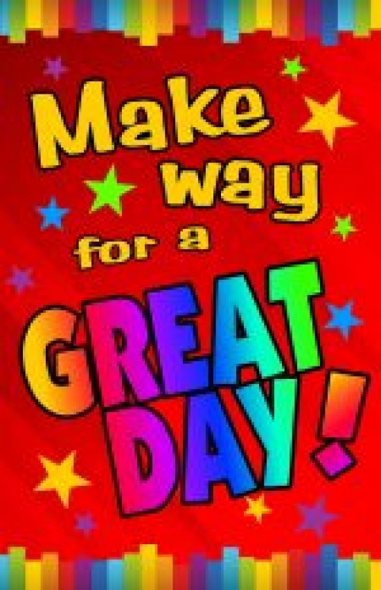 Make Way for a Great Day