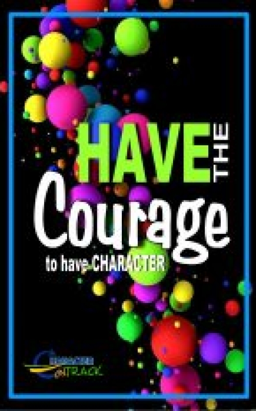 The Courage to Have Character