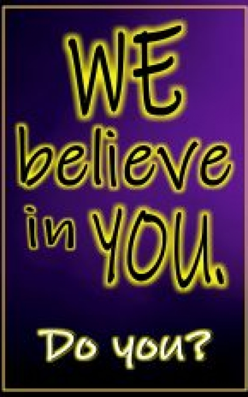 We believe in you